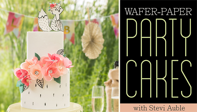 Wafer Paper Party Cakes class with Stevi Auble on Craftsy