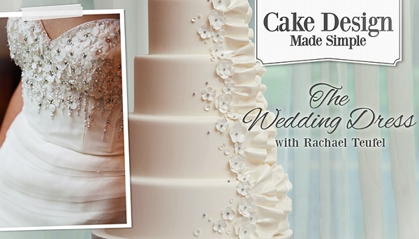 wedding dress inspired cake class by Rachel Teufel on Craftsy