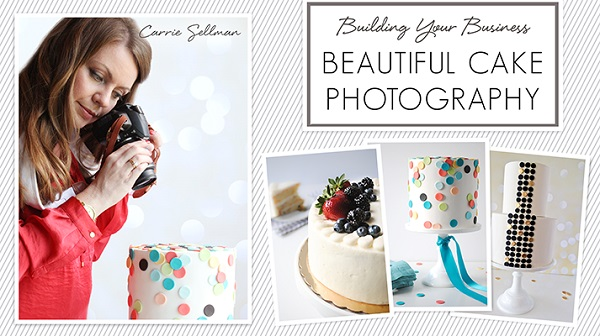 cake photography tips and tutorial by Carrie Sellman of The Cake Blog for Craftsy