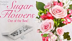 Out of The Box Sugar Flowers by Nicholas Lodge on Craftsy