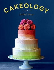 Cakeology by Juliet Sear