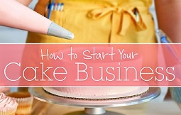 Cake Business Advice How To Start A Cake Business Online Calss