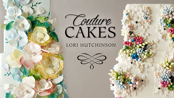Couture Cakes with Lori Hutchinson on Craftsy