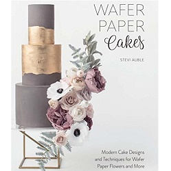 Wafer Paper Cakes book by Stevi Auble