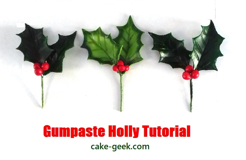 Gumpaste Holly Tutorial on Cake-Geek.com