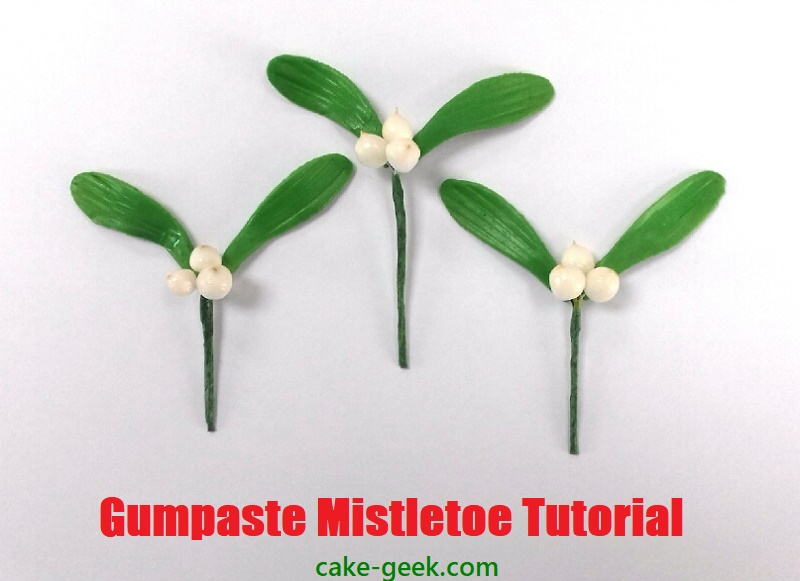 Gumpaste Mistletoe Tutorial on Cake-Geek.com