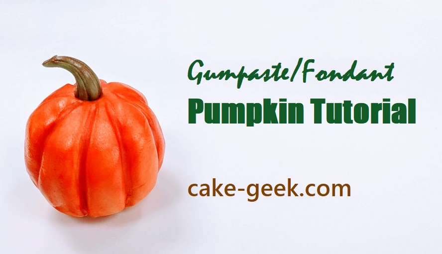 Gumpaste Pumpkin Tutorial on Cake-Geek.com