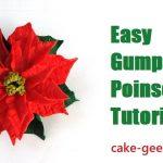 Easy Gumpaste Poinsettia Tutorial