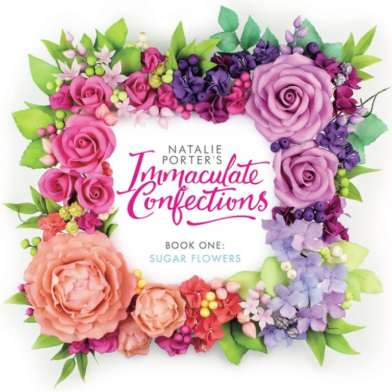 Immaulate Confections Book 1 Sugar Flowers by Natalie Porter
