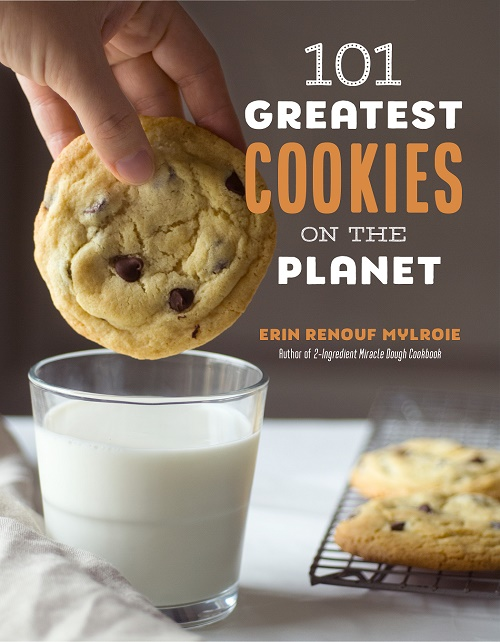 101 Greatest Cookies on the Planet by Erin Renouf Mylroie