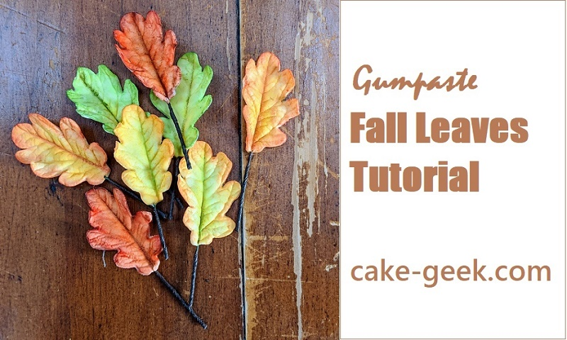 Gumpaste Fall Leaves Tutorial on Cake-Geek.com