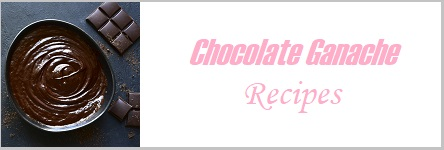 Chocolate Ganache Recipes