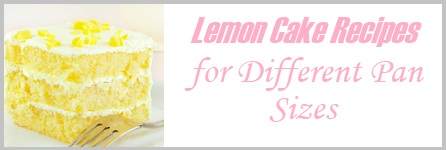 Lemon cake wedding recipes for different pan sizes on Cake-Geek.com