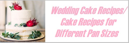 Wedding Cake Recipes for Different Pan Sizes on Cake-Geek.com