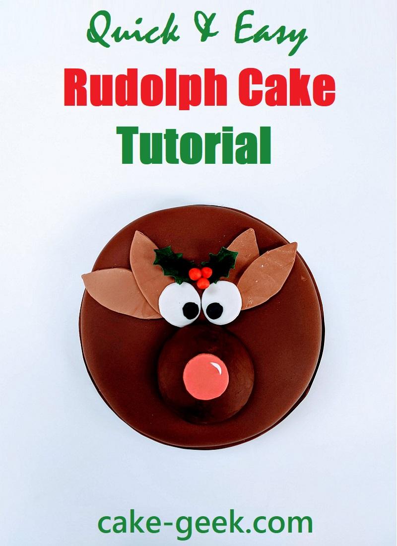 Quick & Easy Rudolph Cake Tutorial on Cake-Geek.com